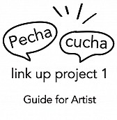 Asian Art Relay vol.3「Pecha cucha link up project 1 Guide for Artist」