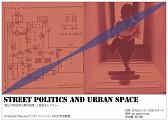 Street Politics and Urban Space